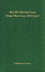 Are We Moving Away From The Cross Of Christ?