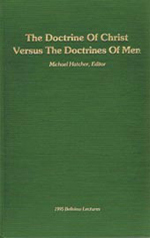 The Doctrine Of Christ Versus The Doctrines Of Men